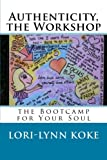 Authenticity, the Workshop, Lori-Lynn Koke, 1494951169