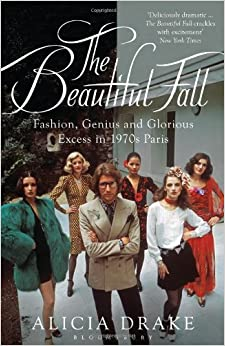 Book The Beautiful Fall: Fashion, Genius and Glorious Excess in 1970s Paris
