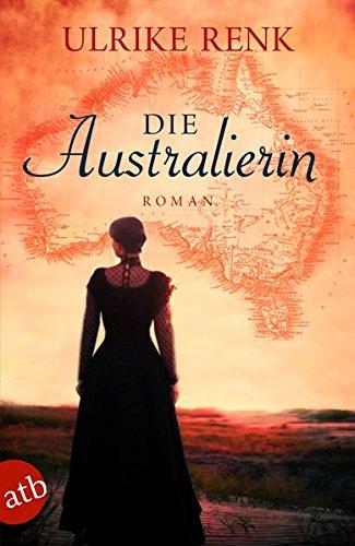 Die Australierin: Von Hamburg nach Sydney. Roman (Die Australien Saga, Band 1)