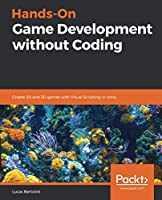 Hands-On Game Development without Coding Front Cover