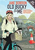 Old Bucky and Me : Dispatches from the Christchurch Earthquake, Bowron, Jane, 1877551406