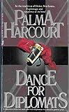 Dance for Diplomats, Palma Harcourt, 051508672X
