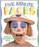 : Five Minute Faces: Fantastic Face-painting Ideas