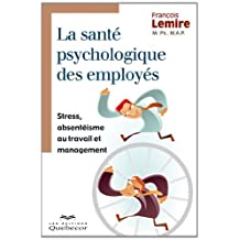 La santé psychologique des employés: Stress, absentéisme au travail et management
