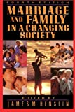 Marriage and Family in a Changing Society, James M. Henslin, 0029144752