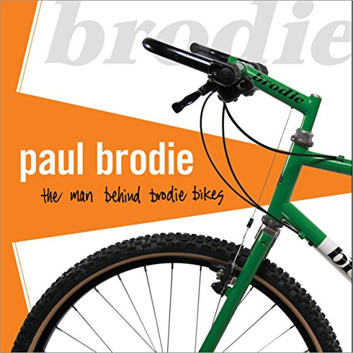 Paul Brodie: the Man behind Brodie Bikes for sale  Delivered anywhere in USA