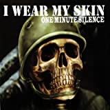 I Wear My Skin (CD1) By One Minute Silence (2003-06-23)