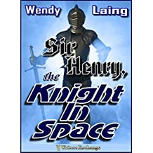Sir Henry, the Knight In Space