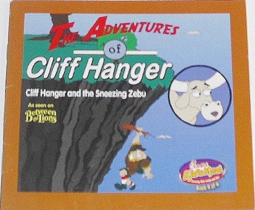 Cliff Hanger and the Sneezing Zebu (Chick-fil-A Book 4) (The Adventures of Cliff Hanger, Episode 800)