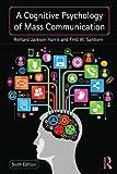 A Cognitive Psychology of Mass Communication (Routledge Communication)