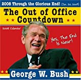 : 2008 George W. Bush Out of Office Countdown Wall Calendar