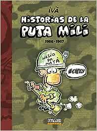 Historias de la Puta Mili. 1986-1987 Por fin es viernes: Amazon.es: Tosas, Ramón (Ivà): Libros