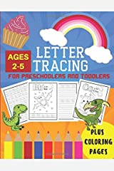 Letter Tracing For Preschoolers And Toddlers: A Fun ABC Practice Workbook To Learn The Alphabet For Preschoolers And Kindergarten Kids! Letter Tracing And Coloring Pages For Ages 2-5 Paperback