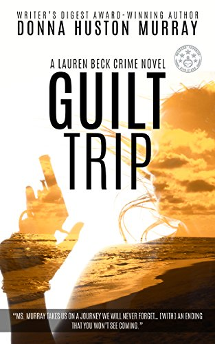 GUILT TRIP (A Lauren Beck Crime Novel Book 2)