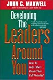 Developing the Leaders Around You by Maxwell, John C. published by Thomas Nelson Inc Paperback