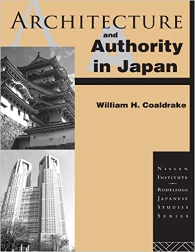 Book Architecture and Authority in Japan (Nissan Institute/Routledge Japanese Studies) by William H. Coaldrake (1996-09-22)