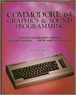 Commodore 64 graphics & sound programming: Stan Krute
