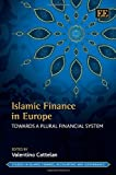 Islamic Finance in Europe: Towards a Plural Financial System (Studies in Islamic Finance, Accounting and Governance series)