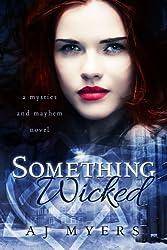Something Wicked (Mystics & Mayhem Book 2)