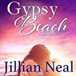 Gypsy Beach: A Gypsy Beach Novel | Jillian Neal
