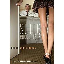 Suite Encounters: Hotel Sex Stories