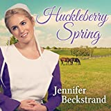 Huckleberry Spring: Matchmakers of Huckleberry Hill, Book 4