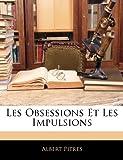 Les Obsessions et les Impulsions, Albert Pitres, 1141907259
