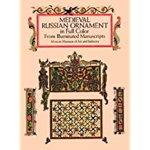 Medieval Russian Ornament in Full Color: From Illuminated Manuscripts