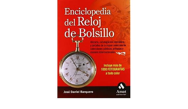 Amazon.com: ENCICLOPEDIA DEL RELOJ DE BOLSILLO (Spanish Edition) (9788497351898): Jose Daniel Barquero Cabrero: Books