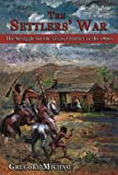 The Settlers' War, Gregory Michno, 087004494X