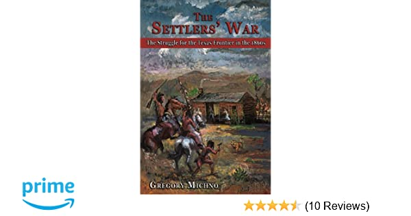The Struggle for the Texas Frontier in the 1860s The Settlers War