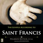 The Gospels According to Saint Francis | Hilarion Kistner O.F.M.