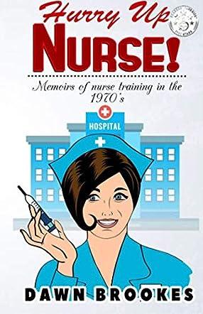 Hurry Up Nurse