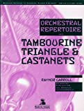 Orchestral Repertoire for the Tambourine, Triangle and Castanets, Raynor Carroll, 0965032280