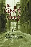 A Kind of Sleep, Susan Scutti, 0595335993