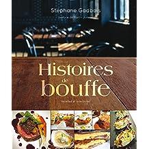 Histoires de bouffe: Recettes et anecdotes - préface de Martin Juneau (French Edition)