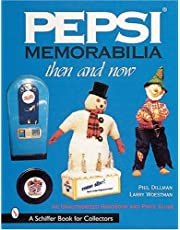 Pepsi Memorabilia: Then and Now: An Unauthorized Handbook and Price Guide (Schiffer Book for Collectors with Price Guide) by Phillip Dillman(2000-04-19)