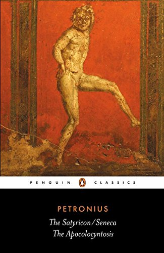 The Satyricon and The Apocolocyntosis of the Divine Claudius (Penguin Classics)