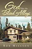 God Has No Blind Alleys, Ron Millson, 1491733845