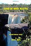 Land of Many Waters, Aileen P. Seton, 1435713028