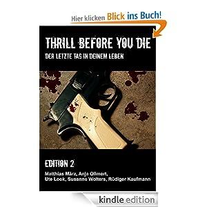 Thrill before you die: Der letzte Tag in deinem Leben - Edition 2