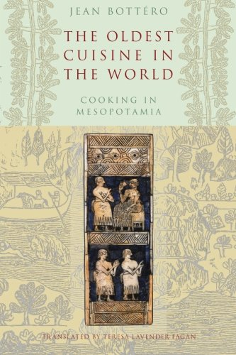 Read Online The Oldest Cuisine in the World: Cooking in Mesopotamia pdf