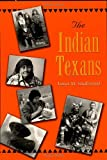 The Indian Texans, James M. Smallwood, 1585443549