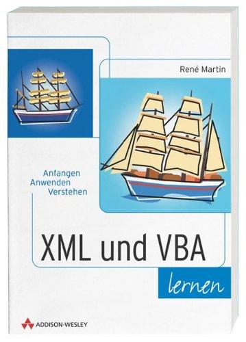 XML und VBA lernen Anfangen, anwenden, verstehen