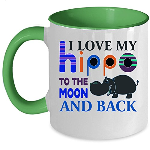 Cute Hippo Lovers Coffee Mug, I Love My Hippo To The Moon And Back Accent Mug (Accent Mug - Green)