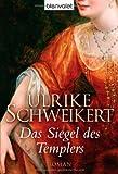 Das Siegel des Templers, Ulrike Schweikert, 3442369924