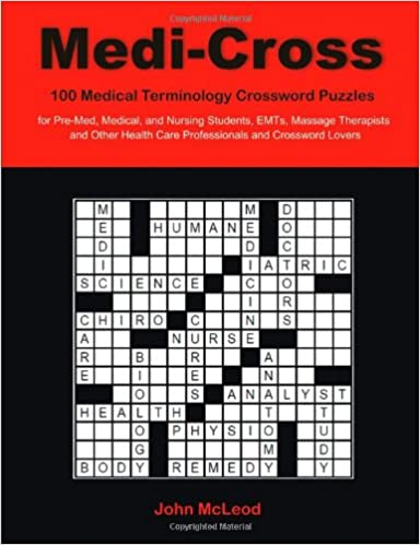 medi-cross: 100 medical terminology crossword puzzles for pre-med ...