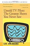Unsold TV Pilots, Lee Goldberg, 0595189644