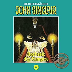 Hochzeit der Vampire (John Sinclair - Tonstudio Braun Klassiker 45) Hörspiel