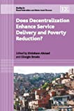 Does Decentralization Enhance Poverty Reduction and Service Delivery?, , 1848445520